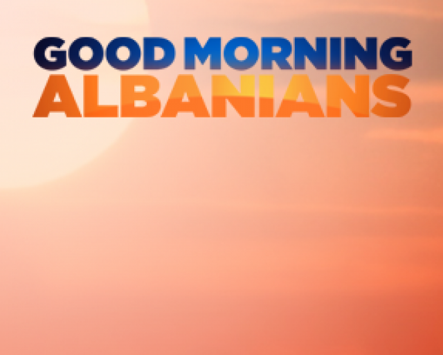 Good Morning Albanians